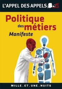Appel des appels - Politique des métiers - Manifeste.