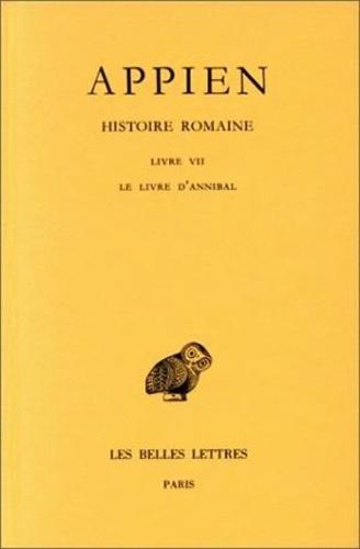 Appien - Histoire romaine - Tome 3, Livre VII, Le livre d'Annibal.