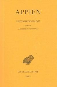Appien - Histoire romaine - Tome 7, Livre XII, La guerre de Mithridate.