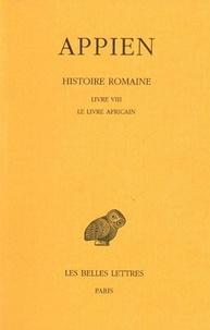 Appien - Histoire romaine - Tome 4, Livre VIII, Le Livre africain.