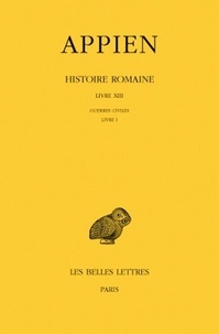 Appien - Histoire romaine - Tome 8, Livre XIII, Guerres civiles, Livre 1.