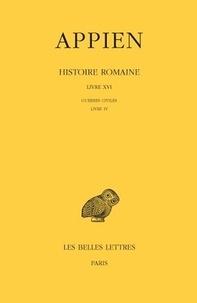 Appien - Histoire romaine - Tome 11, Livre XVI, Guerres civiles Livre IV.