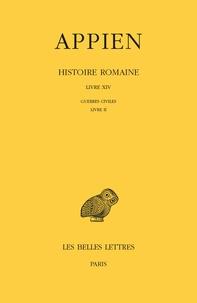 Appien et Paul Goukowsky - Histoire romaine - Tome 11, Livre XIV : Guerres civiles, Livre II.
