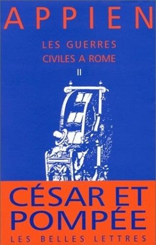 Appien - Les guerres civiles à Rome - Tome 2.