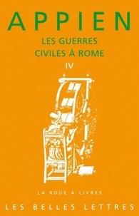 Appien - Les guerres civiles à Rome - Tome 4.