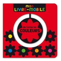 Applebee Co - Mon livre-mobile de toutes les couleurs.
