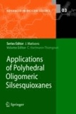 Claire Hartmann-Thompson - Applications of Polyhedral Oligosilsesquioxanes (POSS).