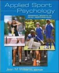 Applied Sport Psychology - Personal Growth to Peak Performance.