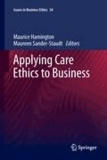 Maurice Hamington - Applying Care Ethics to Business.