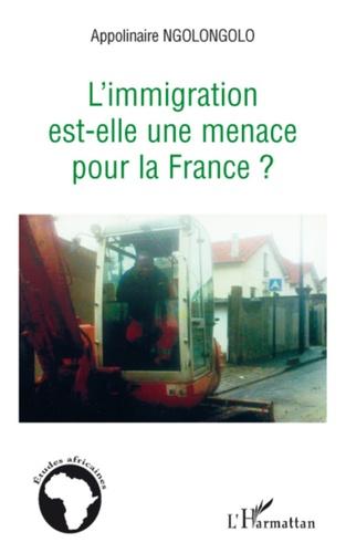 Appolinaire Ngolongolo - L'immigration est-elle une menace pour la France ?.