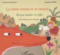 Appoline Harel et Ali-Ekber Basaran - La vieille femme et le renard.