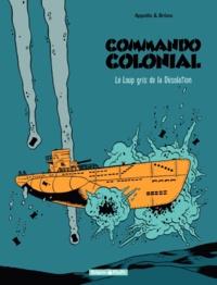 Appollo et  Brüno - Commando Colonial Tome 2 : Le Loup gris de la Désolation.