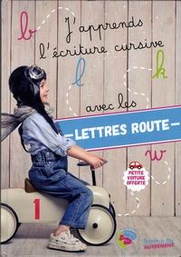 Apprends-moi autrement - J'apprends l'écriture cursive avec Les lettres route.