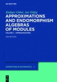 Approximations and Endomorphism Algebras of Modules. 2 Bände - 1 Approximations / 2 Predictions.
