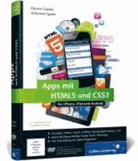 Apps mit HTML5 und CSS3 - Für iPhone, iPad und Android -  Neuauflage inkl. jQuery Mobile, PhoneGap, Sencha Touch & Co..