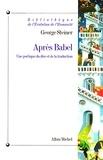 Après Babel - Une poétique du dire et de la traduction.