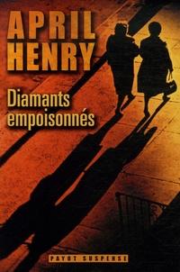 April Henry - Diamants empoisonnés.