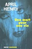 April Henry - Une mort pour une vie.