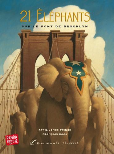 April Jones Prince et François Roca - 21 éléphants sur le pont de Brooklyn.