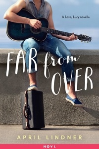 April Lindner - Far from Over - A Love, Lucy Novella.