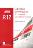 APSAD - Extinction automatique à mousse à haut foisonnement R12 - Règle d'installation.