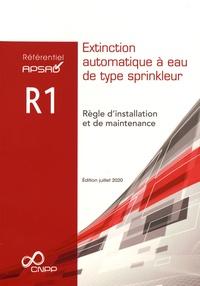 APSAD - Référentiel APSAD R1 Extinction automatique à eau de type sprinkleur - Règle d'installation et de maintenance.