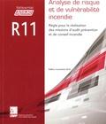 APSAD - Référentiel APSAD R11 Analyse de risque et de vulnérabilité incendie - Règle pour la réalisation des missions d'audit prévention et de conseil incendie.