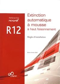 APSAD - Référentiel APSAD R12 Extinction automatique à mousse à haut foisonnement - Règle d'installation.