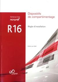 APSAD - Référentiel APSAD R16 Dispositifs de compartimentage - Règle d'installation.