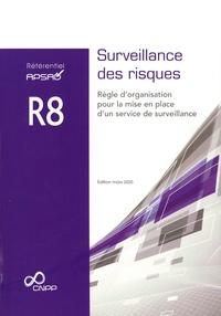 APSAD - Référentiel APSAD R8 Surveillance des risques - Règle d'organisation pour la mise en place d'un service de surveillance.