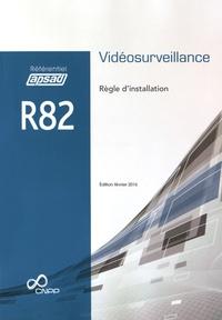 APSAD - Référentiel APSAD R82 Vidéosurveillance - Règle d'installation.