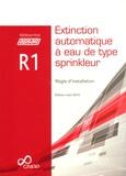 APSAD - Règle d'installation R1 - Extinction automatique à eau de type sprinkleur.