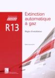 APSAD - Règle d'installation R13 - Extinction automatique à gaz.