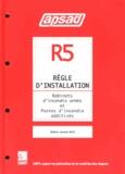 APSAD - Régle d'installation R5 - Robinets d'incendie armés et postes d'incendie additivés.