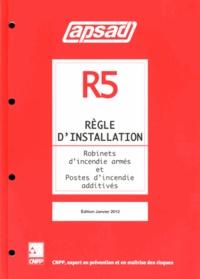 Régle d'installation R5- Robinets d'incendie armés et postes d'incendie additivés -  APSAD |