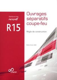 Règle de construction R15 Ouvrages séparatifs coupe-feu.pdf