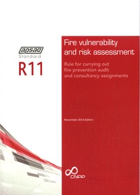 APSAD - Standard APSAD R11 Fire vulnerability and risk assessment - Rule for carrying out fire prevention audit and consultancy assignments.