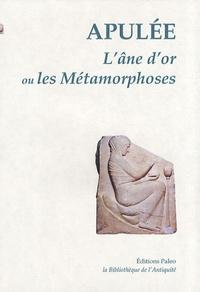 Apulée - L'Ane d'or ou les Métamorphoses.