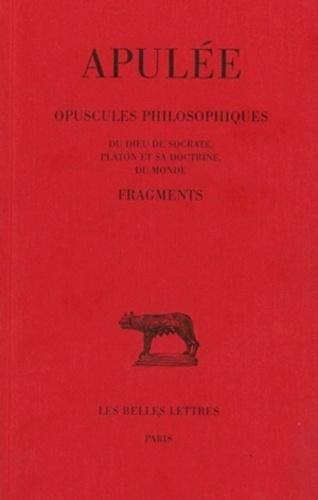 Apulée - Opuscules philosophiques - Fragments.