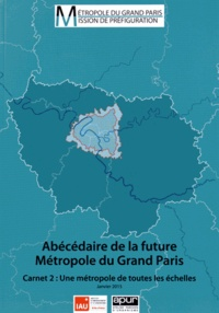 Deedr.fr Abécédaire de la future Métropole du Grand Paris - Carnet 2 : Une métropole de toutes les échelles Image