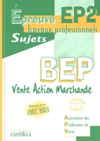 APV - Epreuve EP2 travaux professionnels BEP VAM - Sujets 2002-2003.