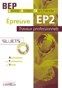 Epreuve EP2 Travaux professionnels BEP VAM - Sujets sessions 2004 à 2006 Pack 2 volumes.pdf