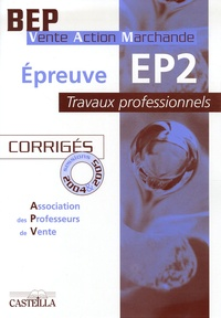 APV - Epreuve EP2 Travaux professionnels BEP VAM - Corrigés sessions 2004 à 2006 Pack 2 volumes.