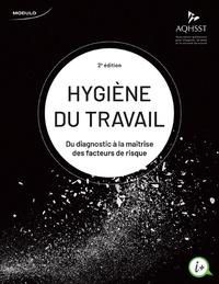 AQHSST - Hygiène du travail - Du diagnostic à la maîtrise des facteurs de risque.