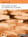 Aqqaluk Lynge - Des veines du coeur au sommet de la pensée - Poèmes (1970-2008).