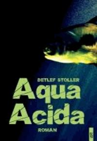 Aqua Acida - Tödliches Wasser. Roman.