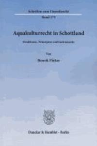 Aquakulturrecht in Schottland - Strukturen, Prinzipien und Instrumente.