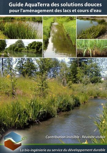 AquaTerra Solutions - Guide AquaTerra des solutions douces pour l'aménagement des lacs et cours d'eau.
