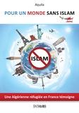 Aquila - Pour un monde sans islam - Une Algérienne réfugiée en France témoigne.