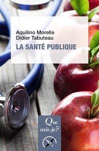 Aquilino Morelle et Didier Tabuteau - La santé publique.